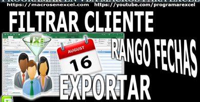 Filtrar Excel Cliente Rango Fecha Exportar