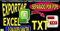 Exportar Excel a TXT delimitado por Pipe