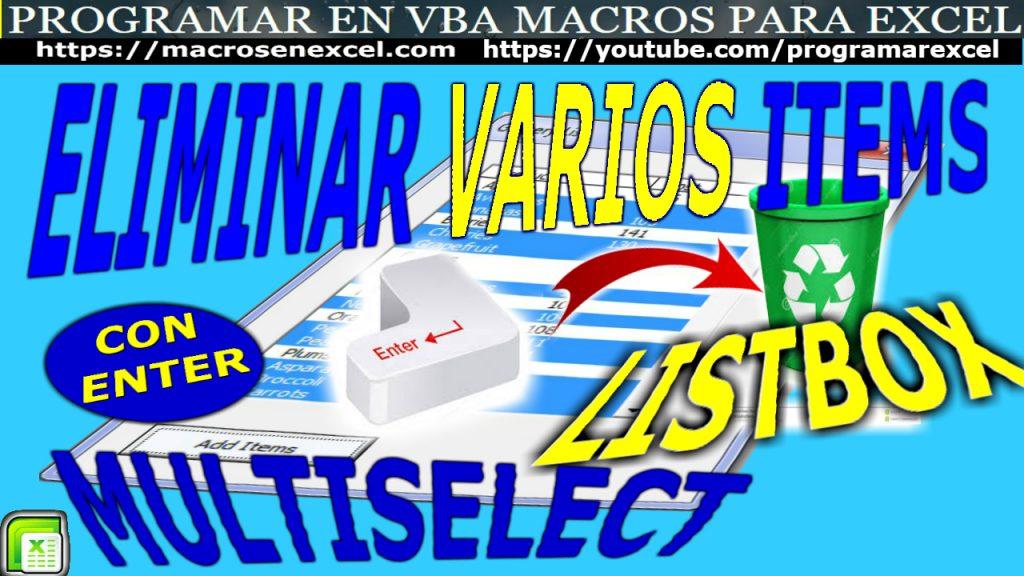 512 ❤️ Como QUITAR VARIAS FILAS de ? LISTBOX Multiselect a la Vez Con ENTER en Excel VBA